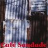 Cafe Saudade